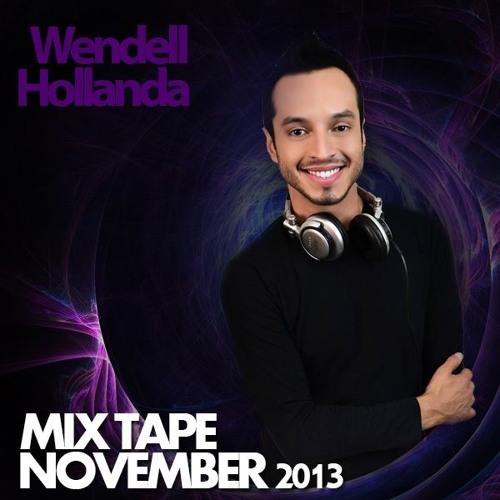 Wendell Hollanda - Mix Tape - November 2013