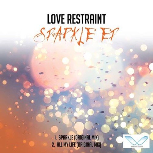 Sparkle (Collab with Love Restraint) out on Beatwave Records 10.12.13