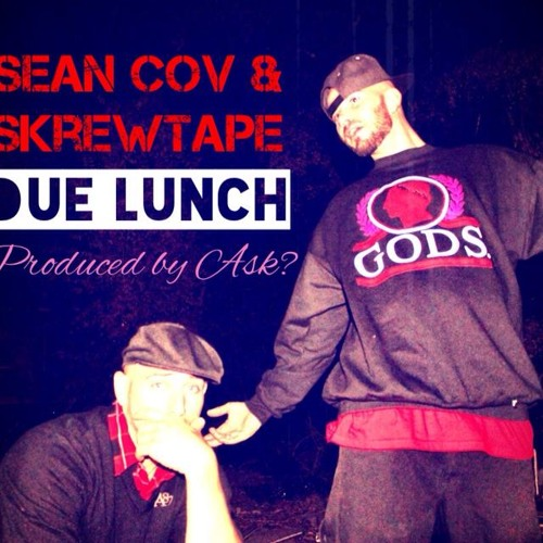 Sean Cov & Skrewtape - Due Lunch (produced by ASK?)