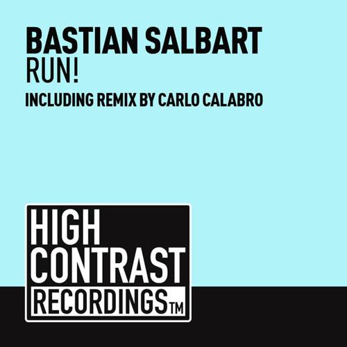 Bastian Salbart - Run! (Carlo Calabro Remix) [High Contrast Recordings]