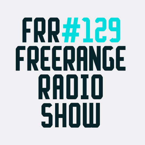 Freerange Radio Show #129 - One hour presented by Jimpster