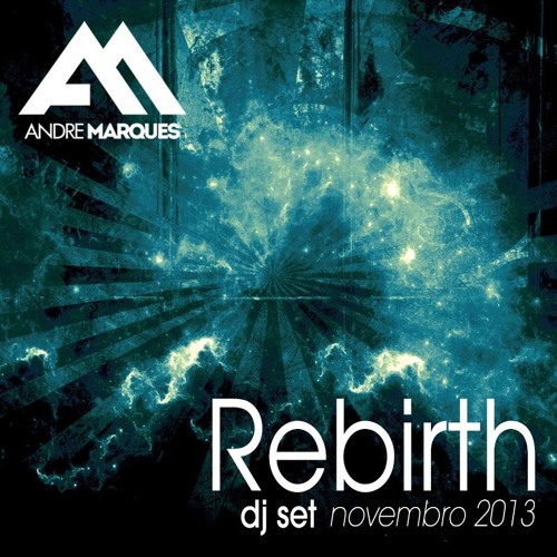 [DJ Set] Andre Marques - Rebirth - Novembro 2013