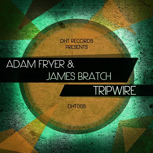 Adam Fryer & James Bratch - Tripwire (Original Mix) OUT NOW on DHT Records