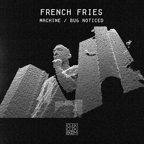French Fries - Machine / Bug Noticed [CCB013]