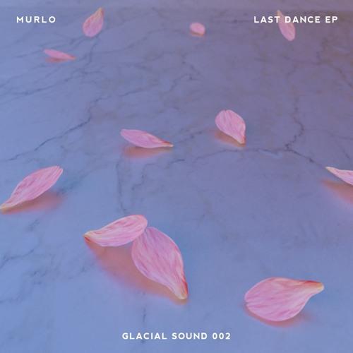 Murlo - Last Dance E.P