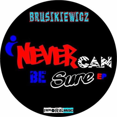 Brusikiewicz - I Never Can Be Sure (Original Mix) (Sample)