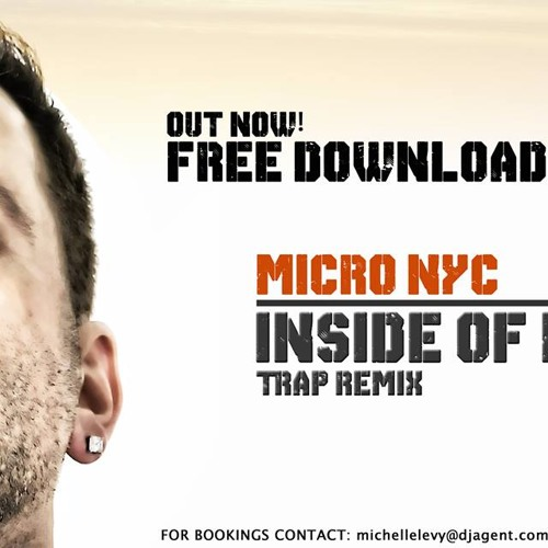 Micro NYC - Inside Of Me (Micro's Trap Mix) *  FREE DOWNLOAD !!!
