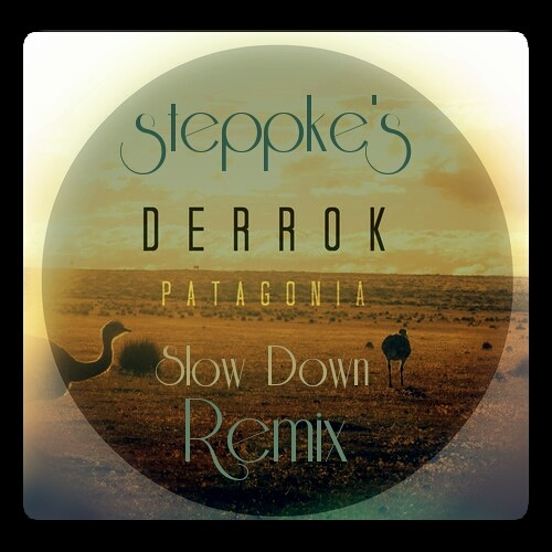 Derrok - Patagonia (steppke´s slow down Remix) ▶ FREE DOWNLOAD ◀