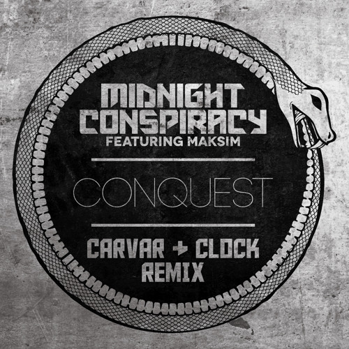 Conquest by Midnight Conspiracy ft. Maksim (Carvar & Clock Remix)