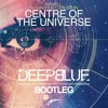 Axwell - Center Of The Universe (Deepblue Bootleg)