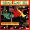 Break Machine - Break Dance Party (1984)