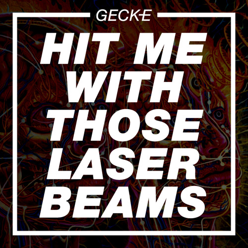 Geck-e - Hit Me With Those Laser Beams Artworks-000063097419-0239pt-t500x500