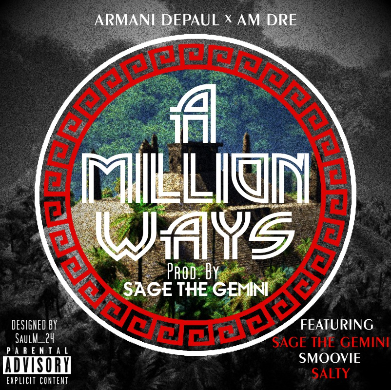 Armani Depaul ft. Sage The Gemini, Smoovie Baby, Salty, AM Dre - A Million Ways (prod. Sage The Gemi
