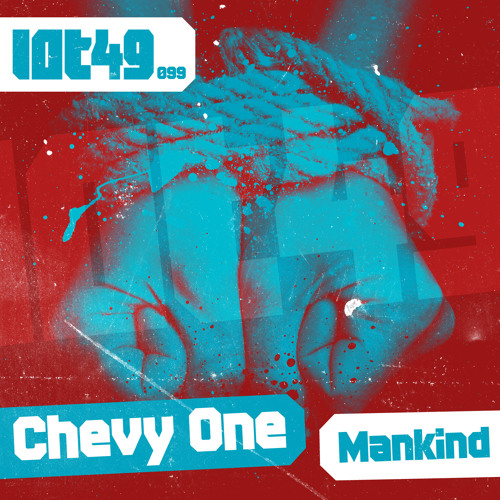 Chevy One - Mankind (Original Mix) LOT49 - OUT Now