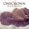 Day 26   Made Love Lately (OneCrown Zouk Remix)
