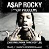 ASAP Rocky x TWRK x 4Korners - F#ckin Problems (Christyle Work TWRK Bootleg - Clean)