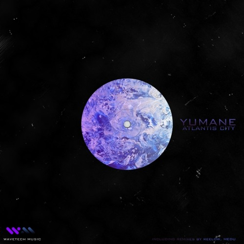 Yumane - Atlantis City (Reelow Remix) // Wavetech Music - Snippet