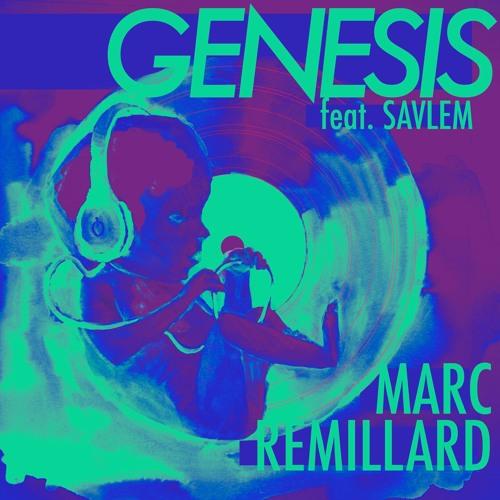 Marc Remillard - Genesis Ft. Savlem (Original Mix)
