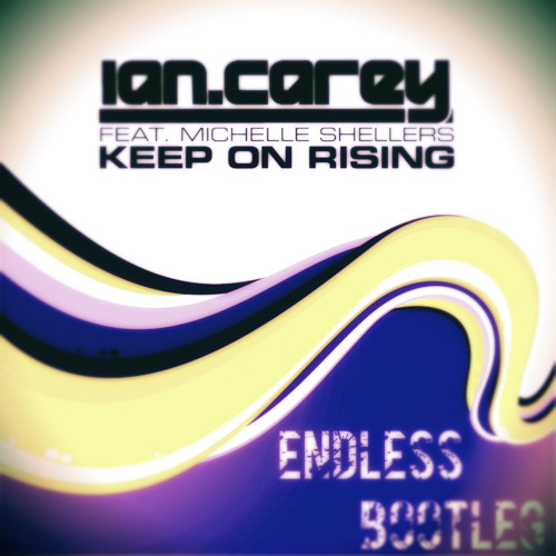 Ian Carey - Keep On Rising (Endless Bootleg)[Free DL in description]
