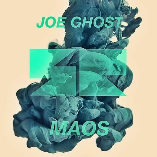 Joe Ghost - Maos (DNG re-work)