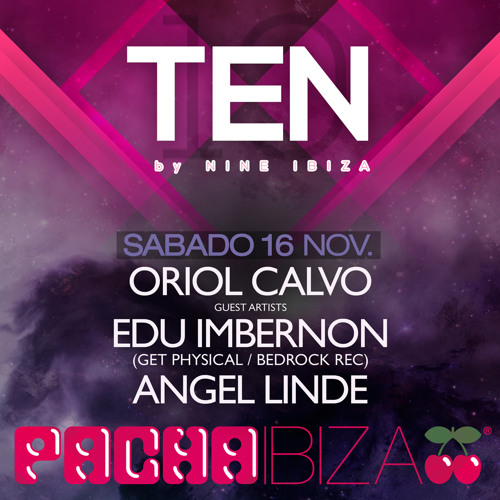 ORIOL CALVO presents TEN by NINE VOL.1  @ PACHA IBIZA  16.11.2013