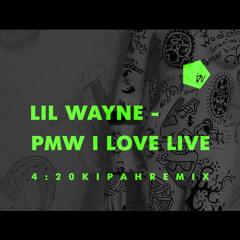 Lil Wayne — PMW I Love Live (420 Kipah remix)