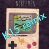 Noblemen - Flying (K15 Remix Instrumental)