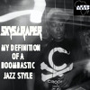 MY DEFINITION OF A BOOMBASTIC JAZZ STYLE