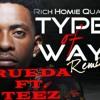 Some type of way (@RichHomieQuan) - @DeejayRueda ft @TeezOfficial