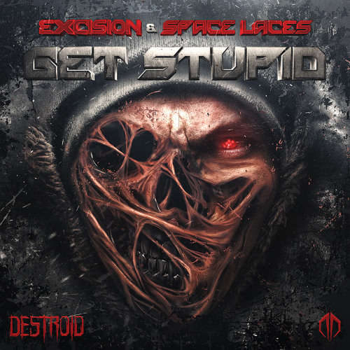 Excision & Space Laces - Destroid 11 Get Stupid