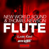 New World Sound & Thomas Newson - Flute (Clark Kent and Dead Robot Remix)