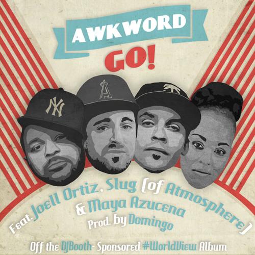 Go! ft. Joell Ortiz, Slug (of Atmosphere) & Maya Azucena [prod. by Domingo]