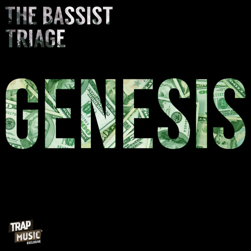 Genesis by The Bassist & Triage - TrapMusic.NET Exclusive