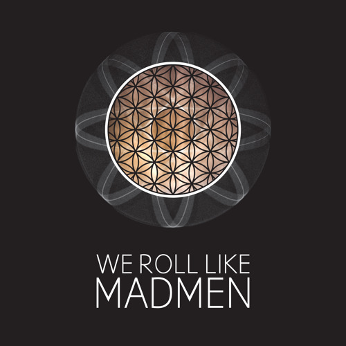 We Roll Like Madmen - Out There (We Roll Like Madmen's Meet Your Maker Mix)