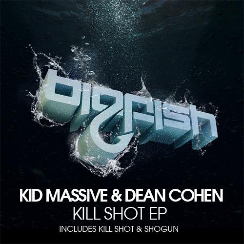 Kid Massive & Dean Cohen - Kill Shot (Original Mix)