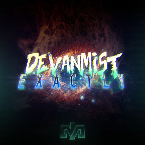 DevanMist - Exactly (Out Now!)