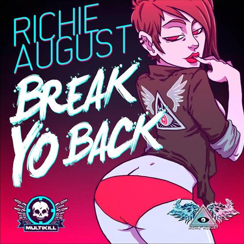 Richie August - Break Yo Back E.P. Sampler **OUT NOW**