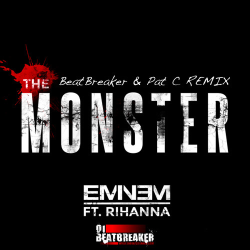 Eminem ft. Rihanna - The Monster (Beatbreaker & Pat C Remix) FREE DOWNLOAD
