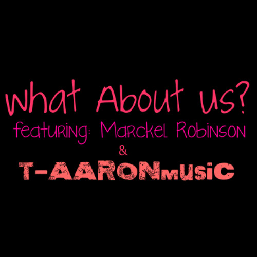 """What About Us?"" Cover feat. Marckel Robinson"