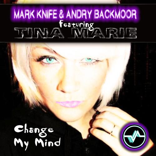 "Mark Knife & Andry Backmoor Ft. Tina Marie - "" Change My Mind "" (Original Mix)"