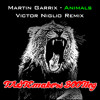 Martin Garrix Animals (Victor Niglio Vs The TASTEmakers Bootleg)