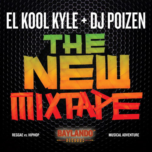 The New Mix Tape 2014 -El Kool Kyle & Dj Poizen