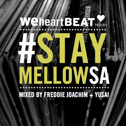 #Stay Mellow SA Mixed By Freddie Joachim + Yusai