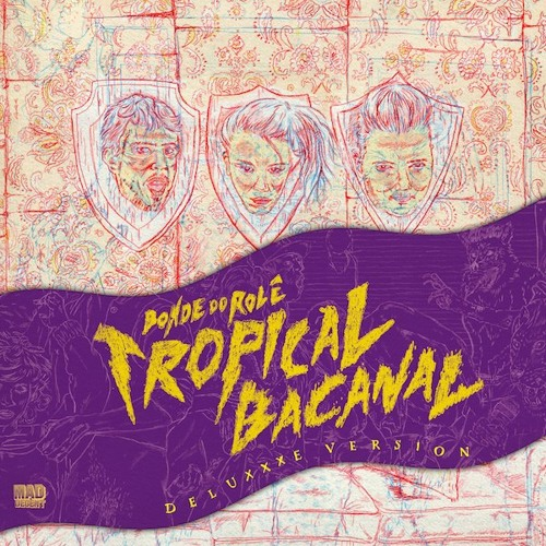 Bonde do Rolê - Tropicalbacanal (Deluxxxe Version)