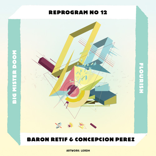 Big Mister Doom - 'Flourish' Baron Retif & Concepcion Perez Remix (free download)
