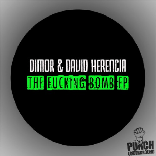 Dimor & David Herencia - The Fucking Bomb ( Original Mix ) [Punch Underground] In Top 100 on No 49