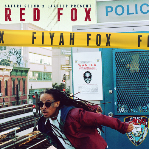 "Safari Sound + LargeUp Present: Red Fox ""Fiyah Fox"" Mixtape"