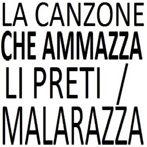 LA CANZONE CHE AMMAZZA LI PRETI / MALARAZZA (botanic-records.blogspot.com)