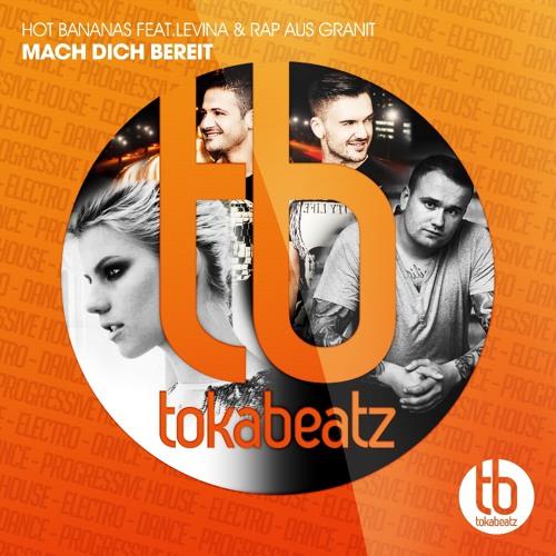Hot Bananas feat.Levina & Rap aus Granit - Mach Dich Bereit (Original Radio)