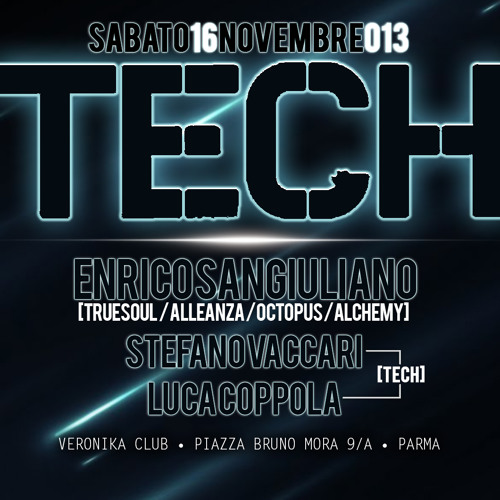 Enrico Sangiuliano @ TECH, Veronika Club - Parma - November 16th, 2013